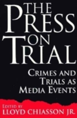 (ebook) Press on Trial: Crimes and Trials as Media Events