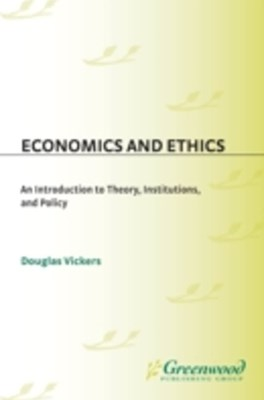 (ebook) Economics and Ethics: An Introduction to Theory, Institutions, and Policy