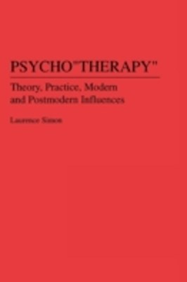 (ebook) Psychotherapy: Theory, Practice, Modern and Postmodern Influences