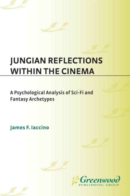 Jungian Reflections within the Cinema: A Psychological Analysis of Sci-Fi and Fantasy Archetypes