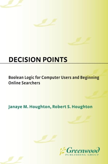 (ebook) Decision Points: Boolean Logic for Computer Users and Beginning Online Searchers