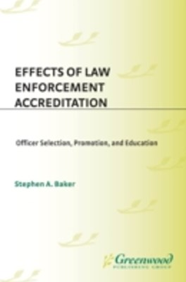 (ebook) Effects of Law Enforcement Accreditation: Officer Selection, Promotion, and Education