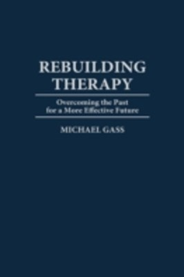 Rebuilding Therapy: Overcoming the Past for a More Effective Future