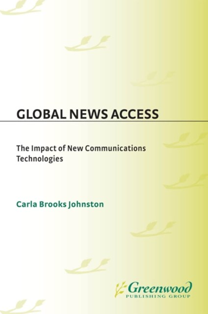 (ebook) Global News Access: The Impact of New Communications Technologies