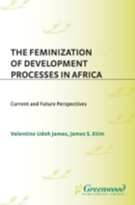 Feminization of Development Processes in Africa: Current and Future Perspectives