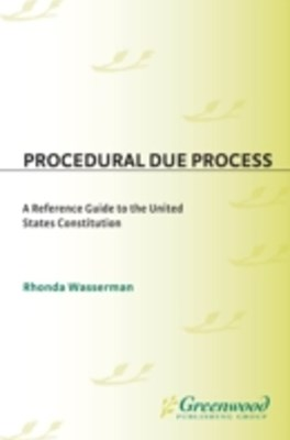 (ebook) Procedural Due Process: A Reference Guide to the United States Constitution