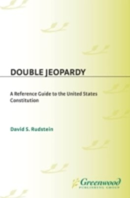 (ebook) Double Jeopardy: A Reference Guide to the United States Constitution