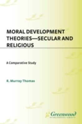 (ebook) Moral Development Theories -- Secular and Religious: A Comparative Study