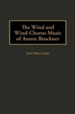 (ebook) Wind and Wind-Chorus Music of Anton Bruckner