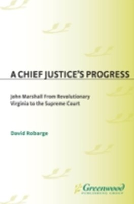 (ebook) Chief Justice's Progress: John Marshall from Revolutionary Virginia to the Supreme Court