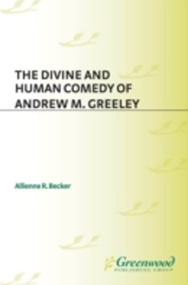 (ebook) Divine and Human Comedy of Andrew M. Greeley