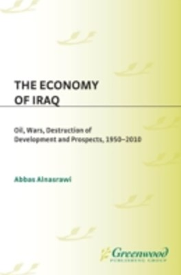 Economy of Iraq: Oil, Wars, Destruction of Development and Prospects, 1950-2010