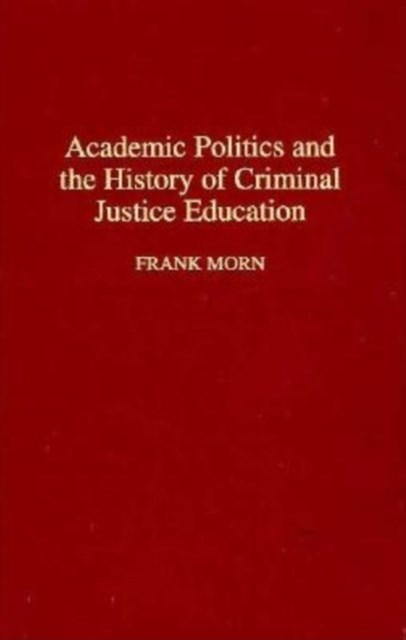 (ebook) Academic Politics and the History of Criminal Justice Education