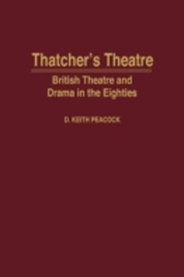 (ebook) Thatcher's Theatre: British Theatre and Drama in the Eighties
