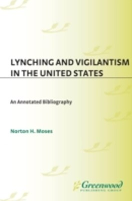 (ebook) Lynching and Vigilantism in the United States: An Annotated Bibliography