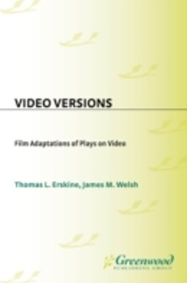Video Versions: Film Adaptations of Plays on Video
