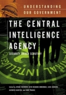 Central Intelligence Agency: Security under Scrutiny
