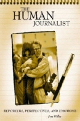(ebook) Human Journalist: Reporters, Perspectives, and Emotions