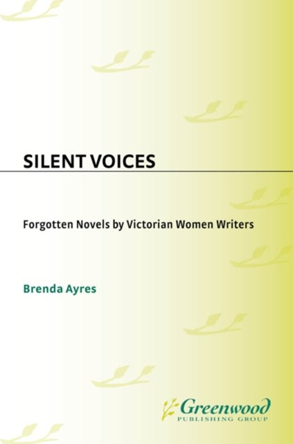 (ebook) Silent Voices: Forgotten Novels by Victorian Women Writers