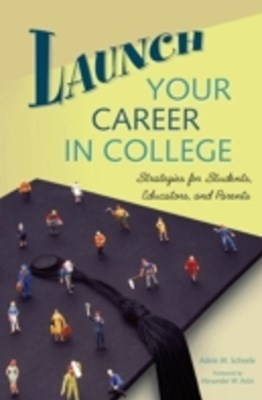 (ebook) Launch Your Career in College: Strategies for Students, Educators, and Parents