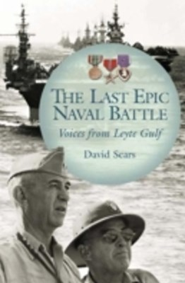 (ebook) Last Epic Naval Battle: Voices from Leyte Gulf