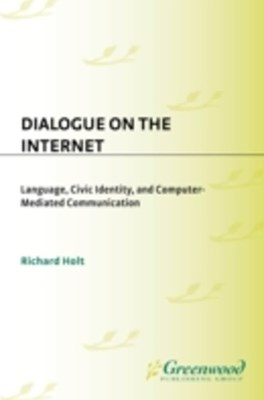 Dialogue on the Internet: Language, Civic Identity, and Computer-Mediated Communication