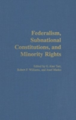 (ebook) Federalism, Subnational Constitutions, and Minority Rights