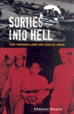 Sorties into Hell: The Hidden War on Chichi Jima