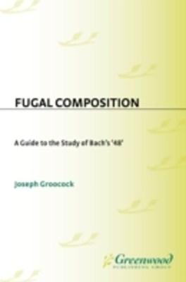 (ebook) Fugal Composition: A Guide to the Study of Bach's '48'