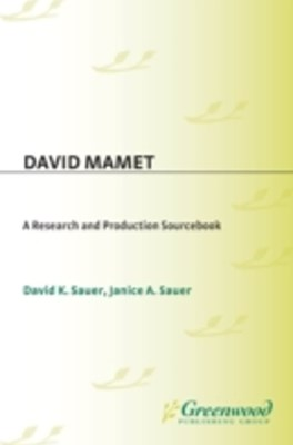 David Mamet: A Research and Production Sourcebook