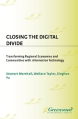 (ebook) Closing the Digital Divide: Transforming Regional Economies and Communities with Information Technology
