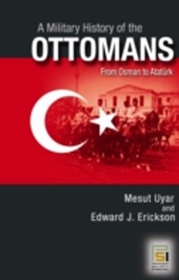 (ebook) Military History of the Ottomans: From Osman to Ataturk