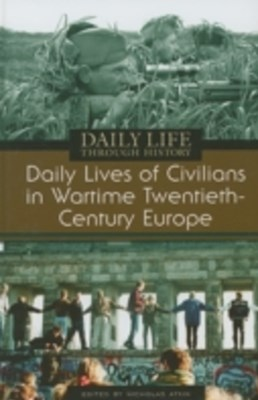 Daily Lives of Civilians in Wartime Twentieth-Century Europe