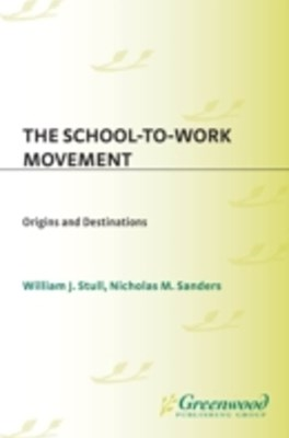 School-to-Work Movement: Origins and Destinations