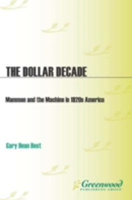 Dollar Decade: Mammon and the Machine in 1920s America