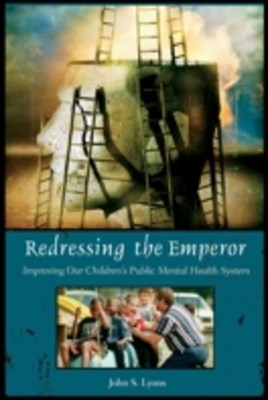 Redressing the Emperor: Improving Our Children's Public Mental Health System