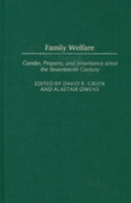 (ebook) Family Welfare: Gender, Property, and Inheritance since the Seventeenth Century
