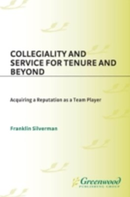 (ebook) Collegiality and Service for Tenure and Beyond: Acquiring a Reputation as a Team Player
