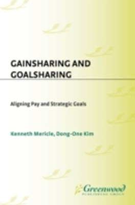 (ebook) Gainsharing and Goalsharing: Aligning Pay and Strategic Goals