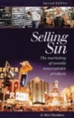 (ebook) Selling Sin: The Marketing of Socially Unacceptable Products, 2nd Edition