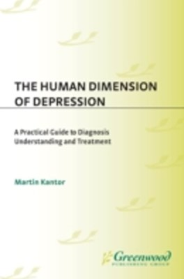 (ebook) Human Dimension of Depression: A Practical Guide to Diagnosis, Understanding, and Treatment