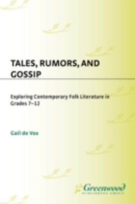 (ebook) Tales, Rumors, and Gossip: Exploring Contemporary Folk Literature in Grades 7-12