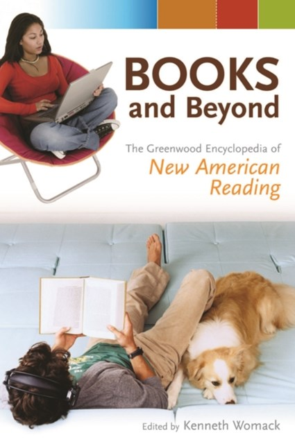 Books and Beyond: The Greenwood Encyclopedia of New American Reading [4 volumes]