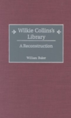 Wilkie Collins's Library: A Reconstruction