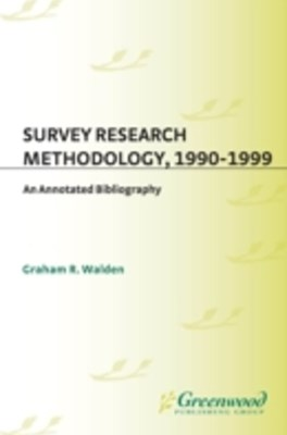 Survey Research Methodology, 1990-1999: An Annotated Bibliography