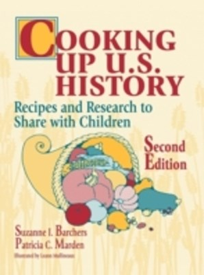 (ebook) Cooking Up U.S. History: Recipes and Research to Share with Children, 2nd Edition