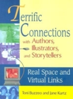 (ebook) Terrific Connections with Authors, Illustrators, and Storytellers: Real Space and Virtual Links