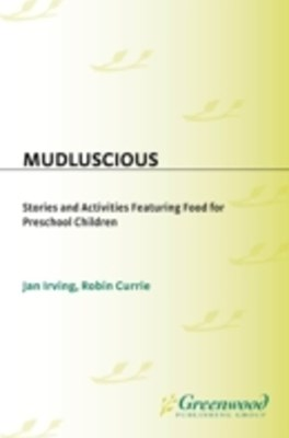 Mudluscious: Stories and Activities Featuring Food for Preschool Children