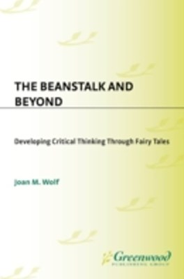 Beanstalk and Beyond: Developing Critical Thinking Through Fairy Tales