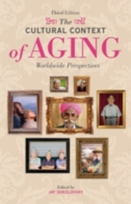 (ebook) Cultural Context of Aging: Worldwide Perspectives, 3rd Edition